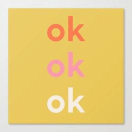 ok x 3 Canvas Print