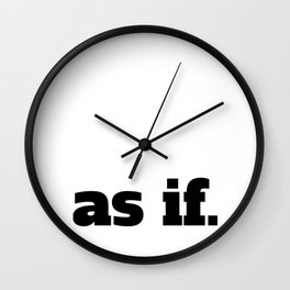 As if. Wall Clock