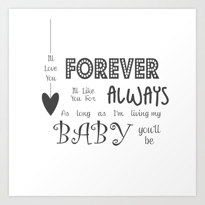 Ill Love You Forever Ill Like You For Always Childrens Quote Art