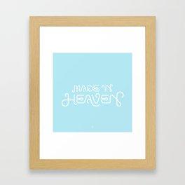 Made in Heaven Framed Art Print