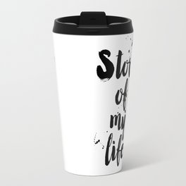 """One Direction quote from the song title """"Story of my life"""" Travel Mug"""