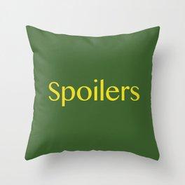 Spoilers Throw Pillow