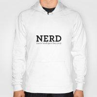 nerd Hoodies featuring Nerd by ItsJessica