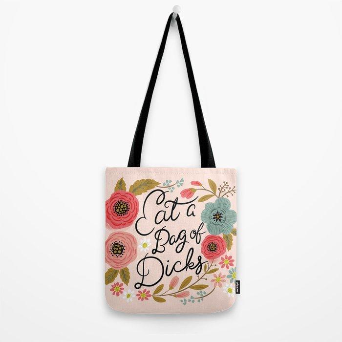 Pretty Swe*ry: Eat a Bag of D*cks Tote Bag