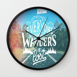 Not everyone who wanders is lost Wall Clock