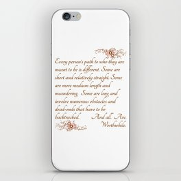 Every Path is Worthwhile iPhone Skin