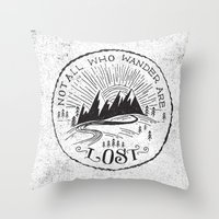 not all who wander Throw Pillows featuring NOT ALL WHO WANDER ... by Matthew Taylor Wilson