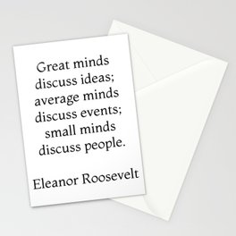 Great minds discuss ideas - Eleanor Roosevelt Quote Stationery Cards
