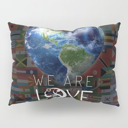 "We Are Love ""Your  Love"" Pillow Sham"