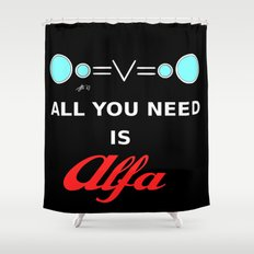 All You need is Alfa Shower Curtain