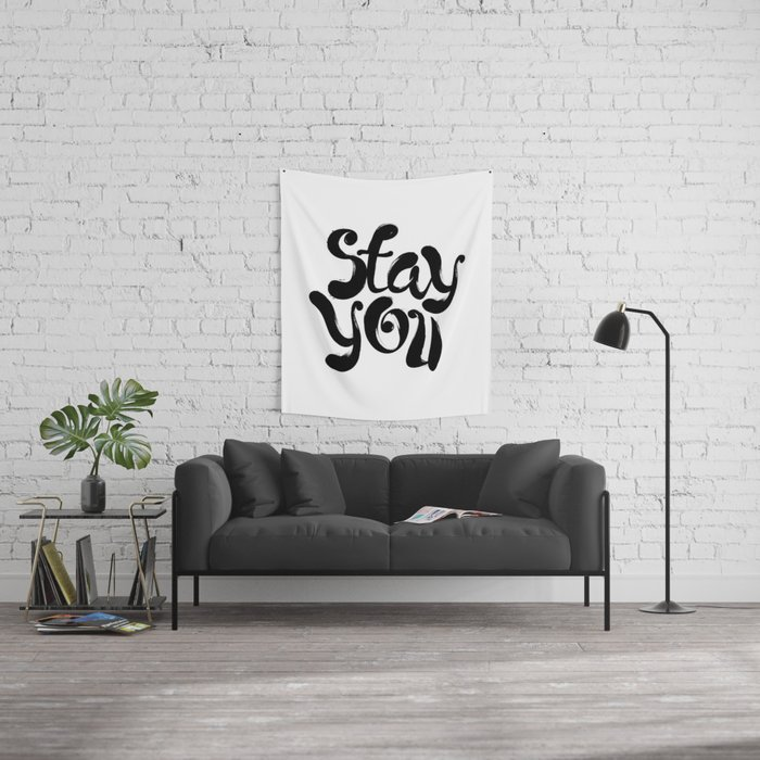 Stay You black and white contemporary minimalism typography design home  wall decor bedroom Wall Tapestry