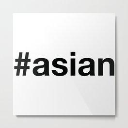 ASIAN Metal Print