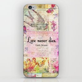 Love never dies QUOTE BY Emily Bronte iPhone Skin