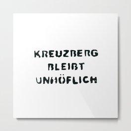 Berlin, graffiti, Kreuzberg, cheeky, sayings, lifestyle, travel, adventure, Mac and iPhone Metal Print
