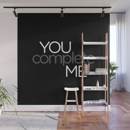 You Complete Me Wall Mural