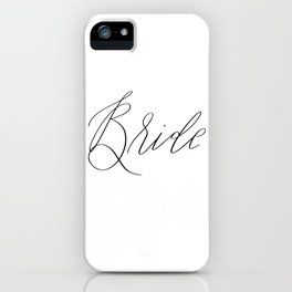 Lettered Bride iPhone Case