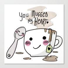 I love your Mug Canvas Print