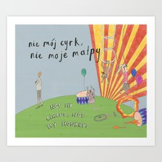 Not My Monkeys Art Print