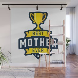 Best Mother Ever Wall Mural