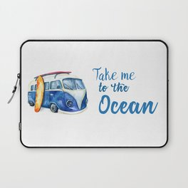 Take me to the Ocean // Summer quote with van and surfboard Laptop Sleeve