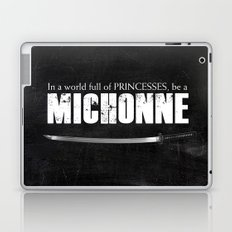 In a World full of Princesses, be a Michonne Laptop & iPad Skin