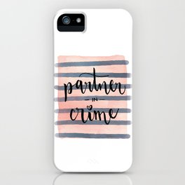 Partner in Crime iPhone Case