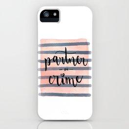 Partner in Crime iPhone Case