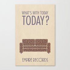 What's With Today, Today? (Empire Records) Canvas Print