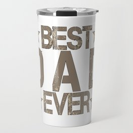 Best Dad Ever Father's Day Gift Travel Mug