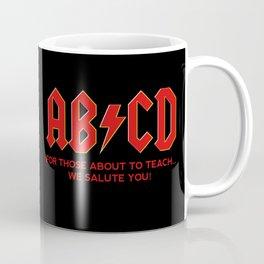 teachers, WE LOVE YOU! Coffee Mug