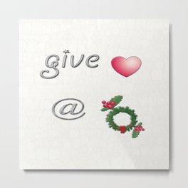 Give Love At Christmas Metal Print