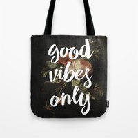 good vibes only Tote Bags featuring good vibes only by ecce