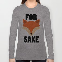 FOR FOX SAKE Long Sleeve T-shirt