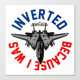 Because I Was Inverted Merch Canvas Print