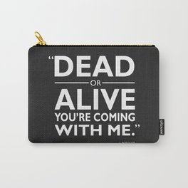 Dead Or ALive Carry-All Pouch