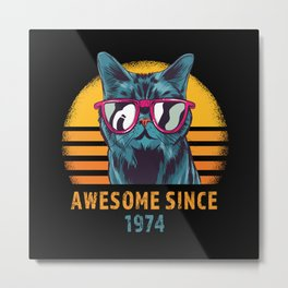 Awesome Since 1974 Cool Birthday Cat Metal Print