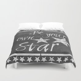 Be your own star chalkboard Typography Duvet Cover