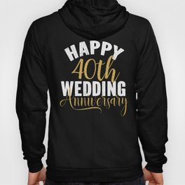 Happy 40th Wedding Anniversary Matching Gift For Couples graphic Hoody