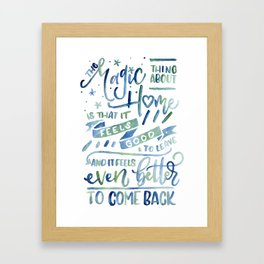The Magic Thing About Home Framed Art Print