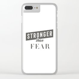 Stronger Than Fear Clear iPhone Case