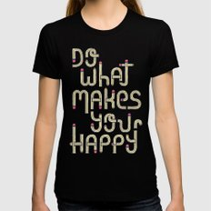 Do what makes you happy MEDIUM Womens Fitted Tee Black