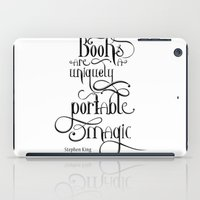 "stephen king iPad Cases featuring ""Books are a uniquely portable magic."" - Stephen King by Ketina"
