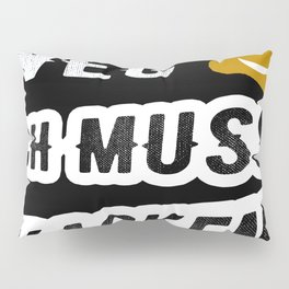 Out of the way I have to poop design colleagues pile toilet Pillow Sham