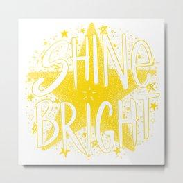 Shine Bright Like a Star! Metal Print