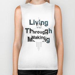 Living Through Making Square. Biker Tank