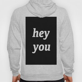 hey you Hoody