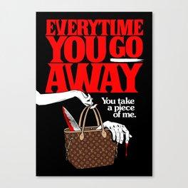 Everytime You Go Away Canvas Print