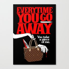 Everytime You Go Away Canvas Print
