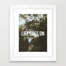 life goes on Framed Art Print