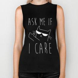 ASK ME IF I CARE Biker Tank